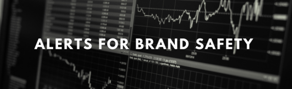 Alerts for brand safety, brand reputation
