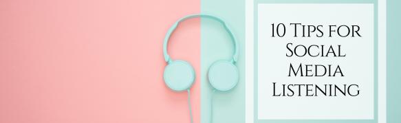 10 Tips for Social Media Listening