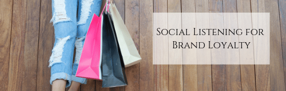 Social Listening for Brand Loyalty