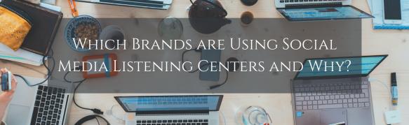 Using Social Media Listening Centers