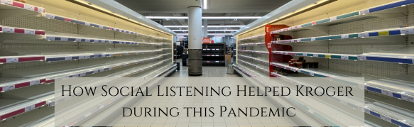 Social Listening Helped Kroger during Pandemic