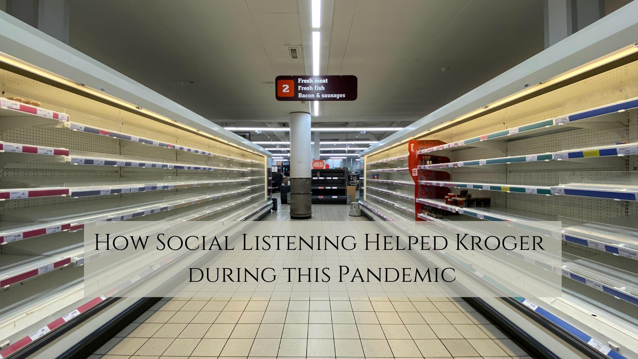 Social Listening Helped Kroger during Pandemic