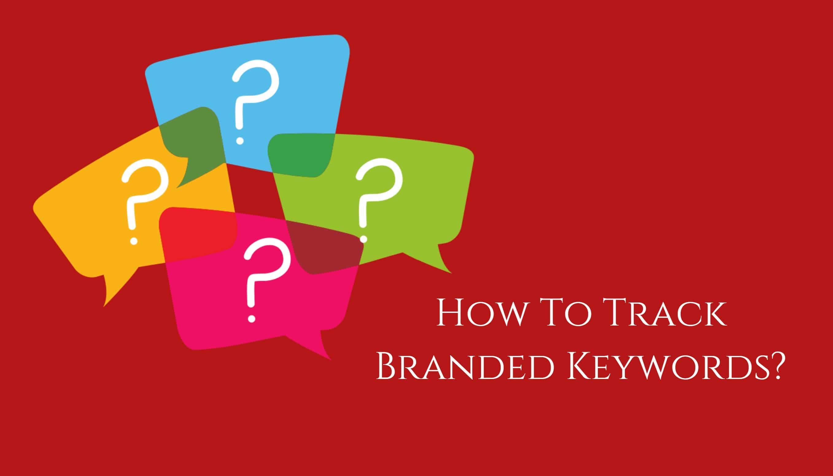 How to track Branded Keywords